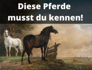 Berühmte Pferde im Überblick